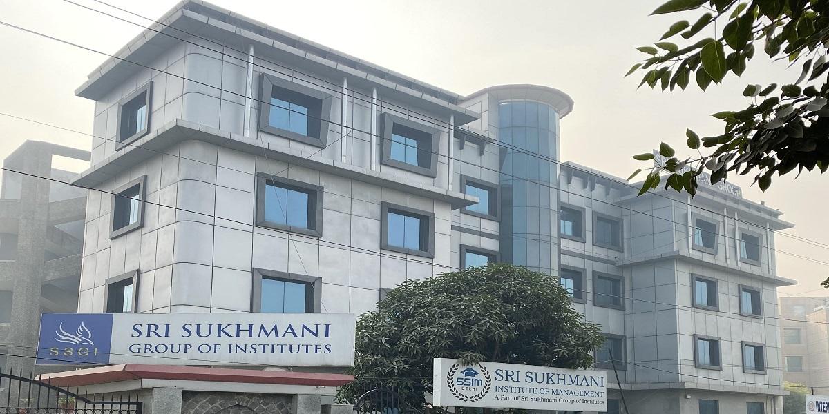 Sri Sukhmani Institute of Management (SSIM), Dwarka, Delhi
